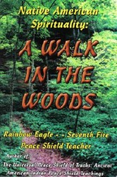 Native American Spirituality:  A Walk In The Woods